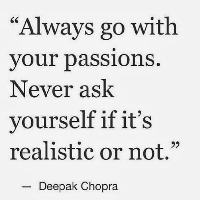 Go with your passion…